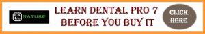 Learn Dental Pro 7 Before You Buy It