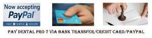 Pay Dental Pro 7 Via Bank Transfer or Credit Card