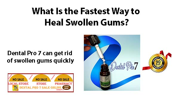 What Is the Fastest Way to Heal Swollen Gums